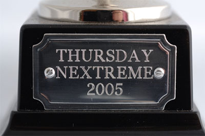 The valuable Thursday Nextreme trophy